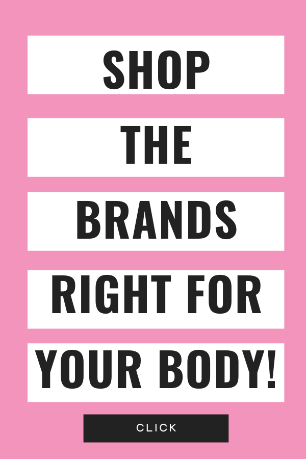 Shop the brands right for your body
