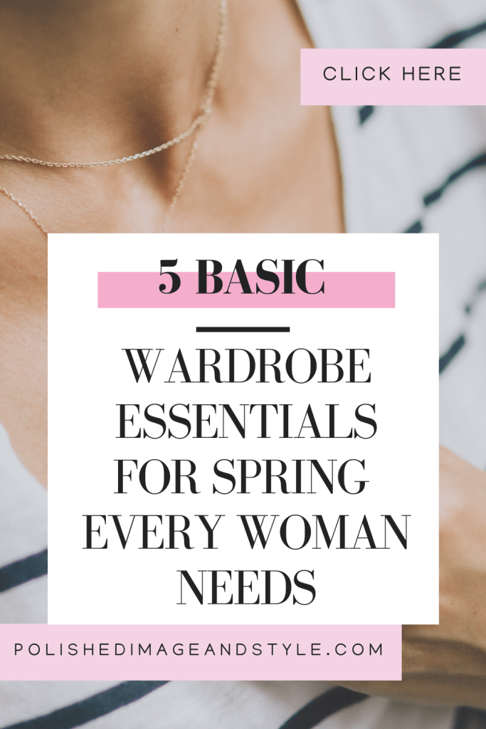 5 Basic Wardrobe Essentials for Spring Every Woman Needs