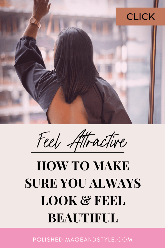 Feel Attractive : How to Make Sure You Always Look & Feel Beautiful