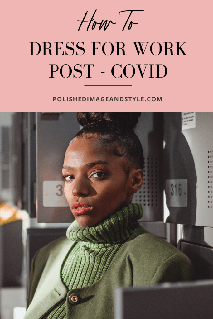 How to Dress for Work Post - Covid | Image of the same shot in the header ~ Stylish young black woman in a turtleneck wearing a top knot