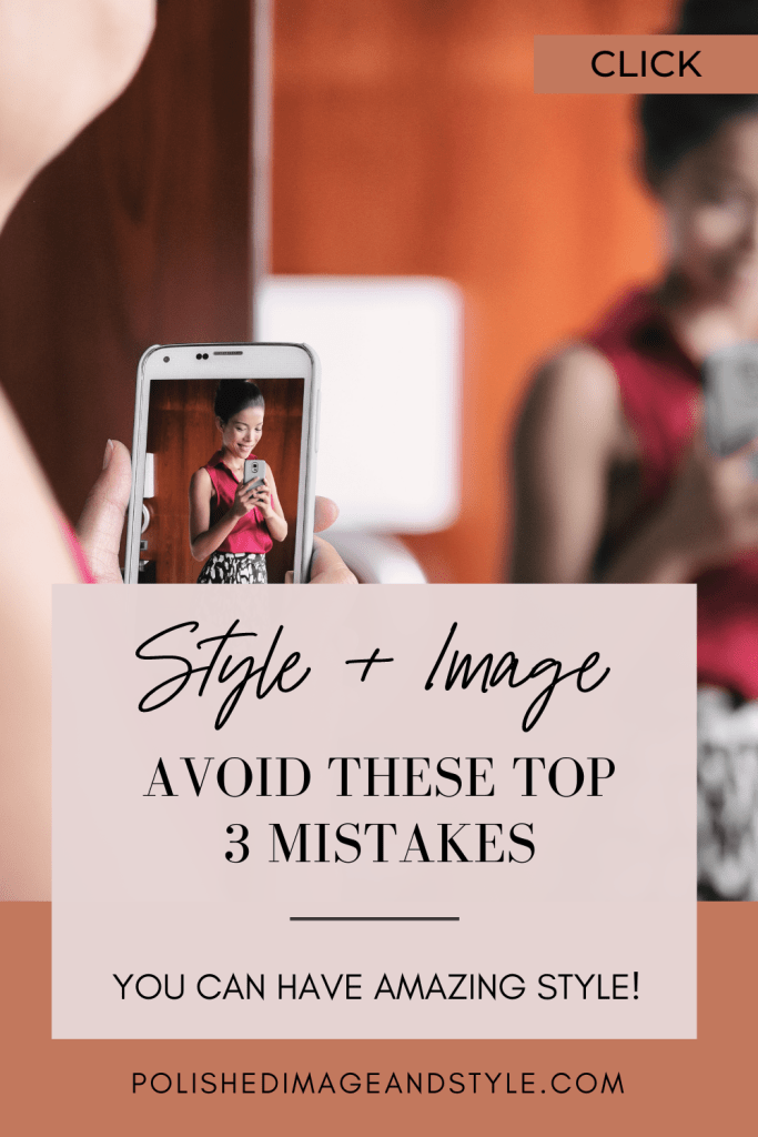 Style + Image - Avoid These Top 3 Mistakes | You can Have Amazing Style! || Image of stylish woman taking a mirror selfie