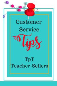 Customer service tips for TpT, teacher-sellers|Tpt|teacher-sellers|customer service|