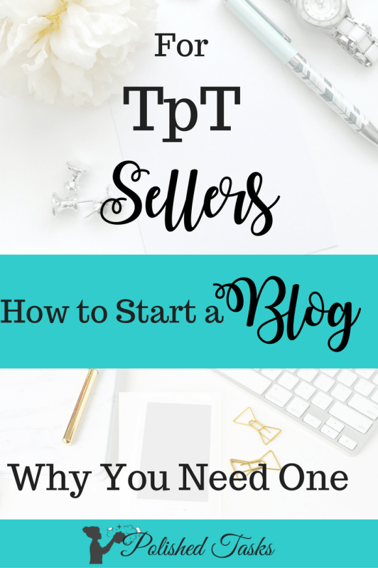 TpT Sellers How to Start a Blog and Why You Need One