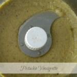 Pistachio vinaigrette