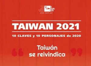 Taiwan 2021: 10 claves y 10 personajes de 2020 Taiwán se reivindica