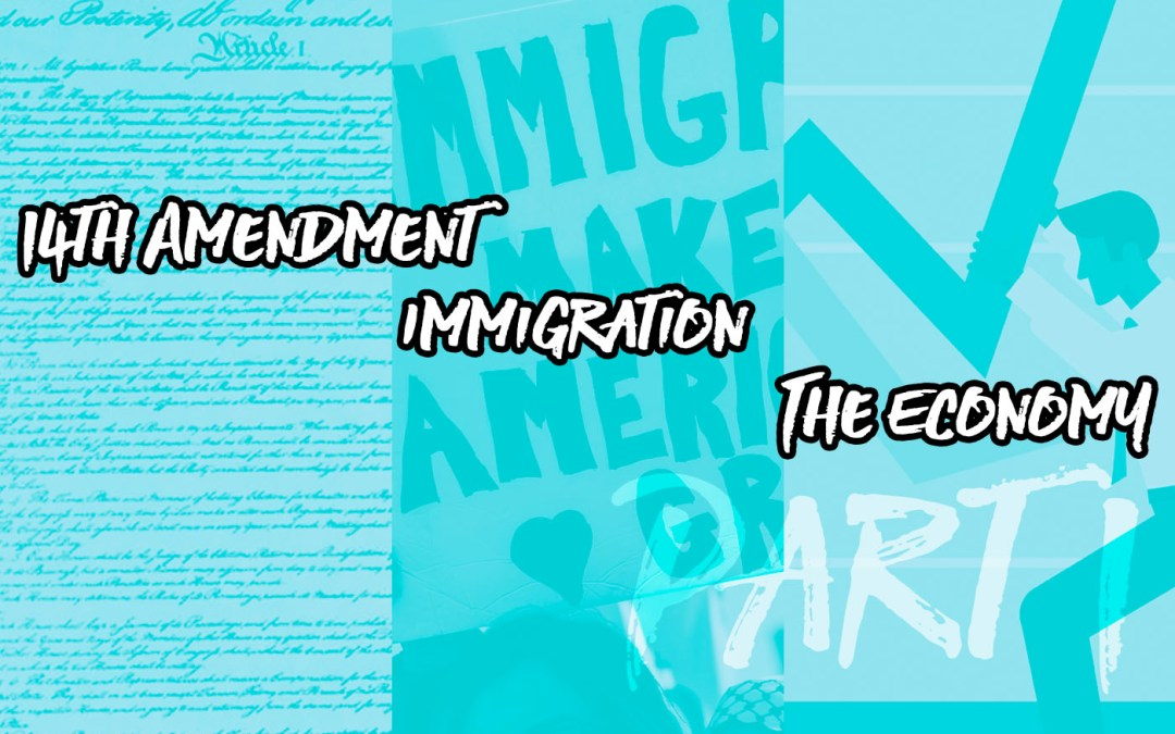 Episode 22: 14th Amendment, Immigration, and the Economy, Part 1