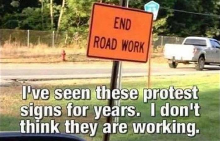 end-road-work-protest-sign-dont-think-its-working
