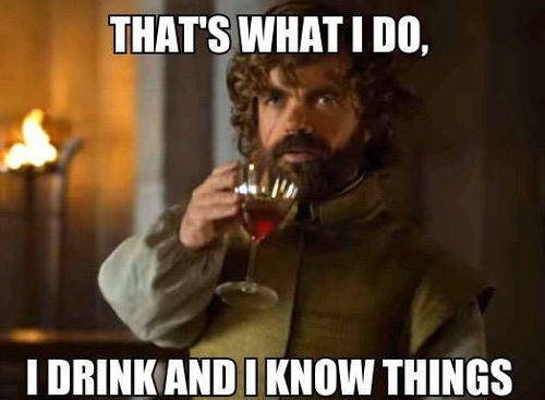 game of thrones thats-what-i-do-i-drink-and-know-things
