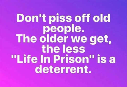 dont-piss-off-old-people-life-in-prison-less-of-deterrrent