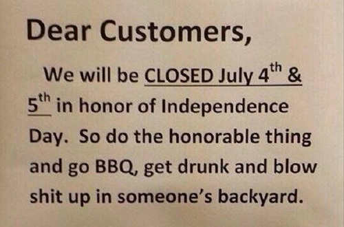 dear-customers-closed-4th-july-go-bbq-blow-shit-up