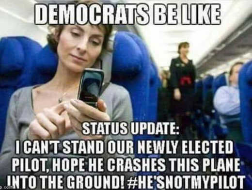 democrats-i-cant-stand our new-pilot-hope-he-crashes