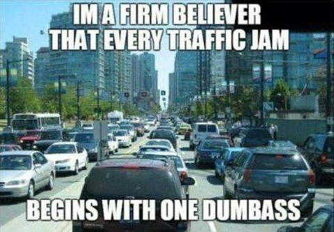 every-traffic-jam-begins-with-one-dumbass