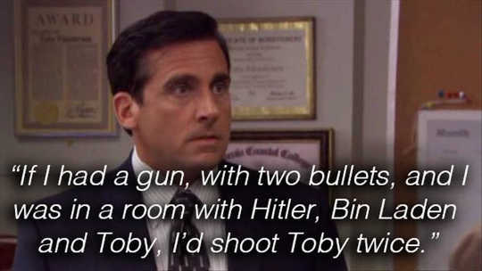 office-if-i-had-gun-two-bullets-hitler-bin-laden-shoot-toby-twice