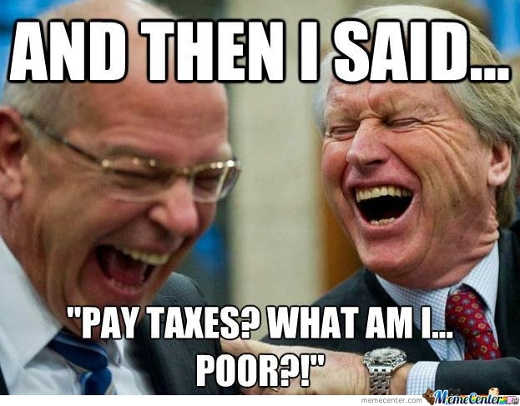 politicians-laugh-then-i-said-pay-taxes-what-am-i-poor