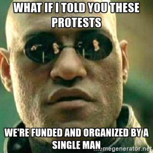 what-if-i-told-you-protests-organized-by-single-man-george-soros
