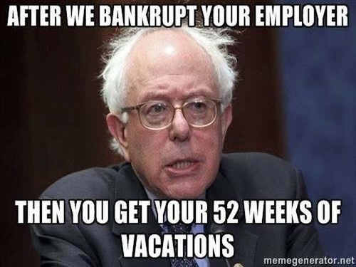 bernie-sanders-after-we-bankrupt-employer-you-get-52-weeks-vacation