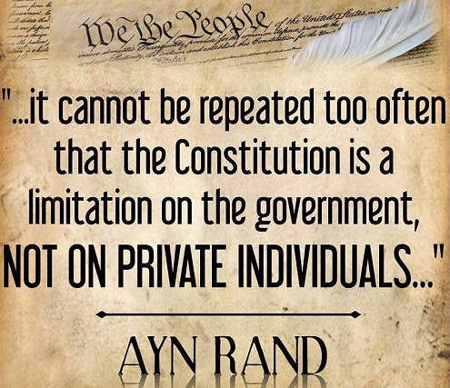 cannot-be-repeated-enough-constitution-limitation-on-government-not-individuals-ayn-rand