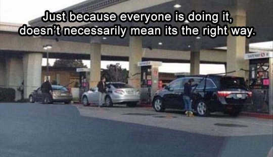 just-because-everyone-is-doing-it-doesnt-mean-right-way