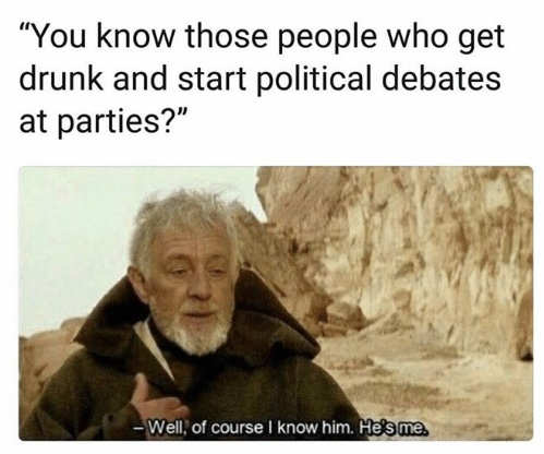 you-know-people-start-political-debates-obiwan-hes-me