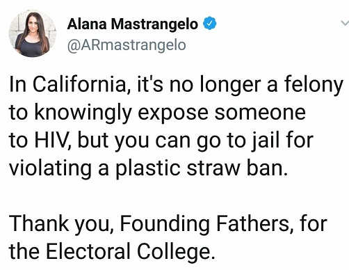 in-california-straws-are-banned-but-not-felony-to-knowingly-pass-on-aids-thank-you-for-electoral-college