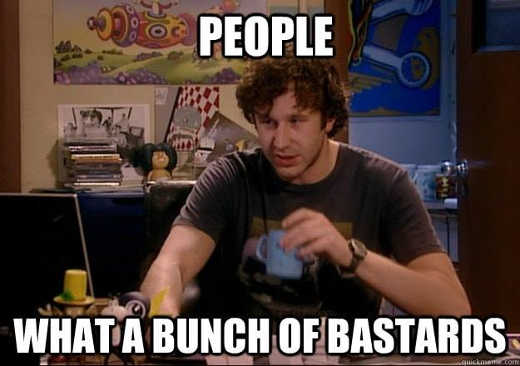 people-what-a-bunch-of-bastards-it-crowd