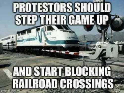 protesters-should-step-up-game-and-block-railroad-crossing