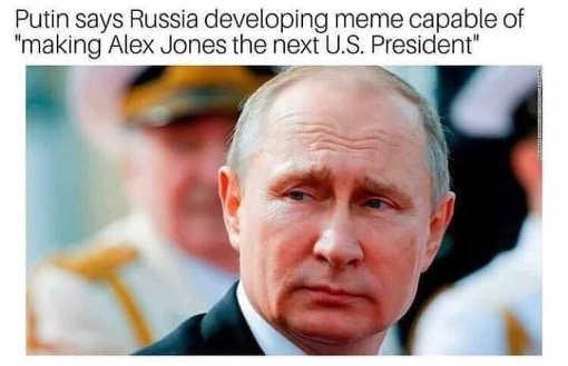 putin-developing-memes-capable-making-alex-jones-next-us-president