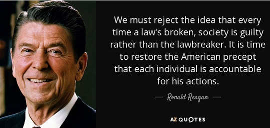 ronald-reagan-quote-we-must-reject-the-idea-every-time-society-is-guilty