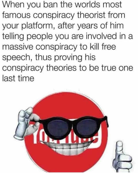 when-you-ban-worlds-famous-conspiracy-theorist-proving-him-right
