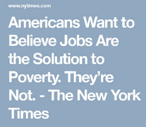 americans-want-to-believe-jobs-are-solution-to-poverty-theyre-not-new-york-times