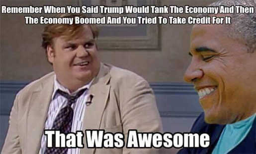 chris-farley-remember-when-you-said-trump-would-tank-economy-but-it-boomed-you-took-credit-for-it-obama-awesome