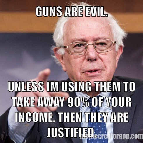 guns-are-evil-unless-im-using-to-take-90-percent-income-bernie-sanders
