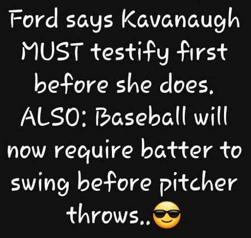 kanaugh-must-testify-before-ford-also-baseball-batter-required-to-swing-before-pitcher-throws