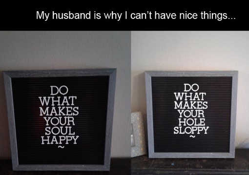 my-husband-why-cant-have-nice-things-rearranging-sign-letters