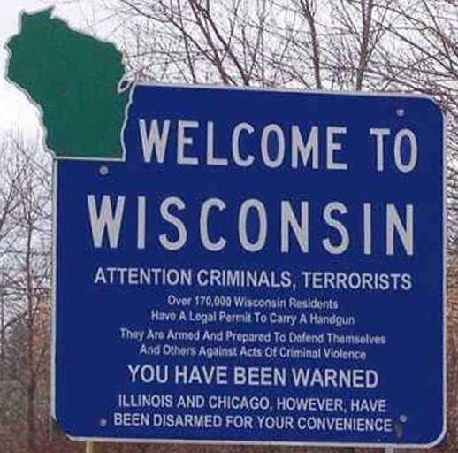 welcome-to-wisconsin-attention-criminals-terrorists-illinois-chicago-disarmed-for-your-convenience