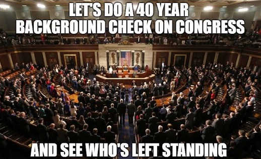 lets-do-40-year-background-check-on-congress-see-whos-left-standing