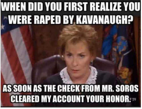 when-did-you-first-realize-you-were-raped-by-kavanaugh-soon-as-check-from-george-soros-cleared-judge-judy
