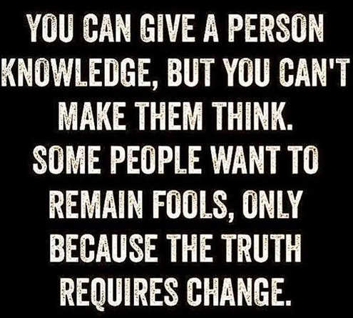 you-can-give-a-person-knowledge-but-cant-make-them-think-truth-requires-change