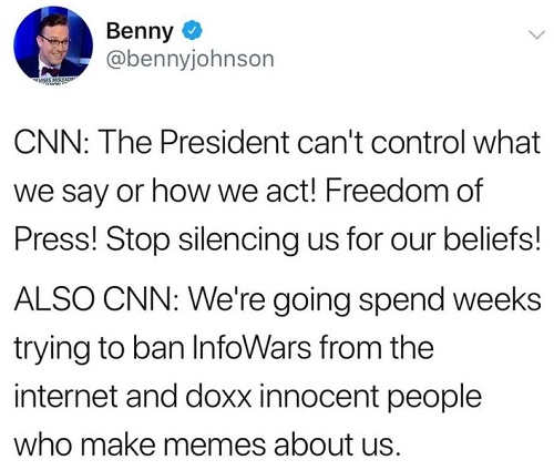 cnn-president-cant-control-freedom-press-ban-infowars-doxx-innocent-people-who-make-memes-about-us