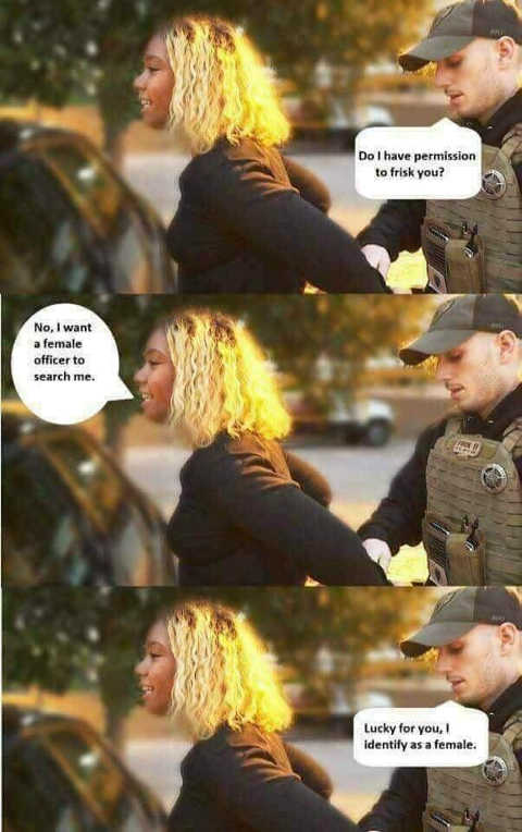 cop-i-want-female-to-frisk-me-lucky-for-you-i-identify-as-female