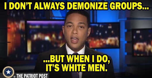 i-dont-always-demonize-groups-of-people-but-when-i-do-white-men-don-lemon