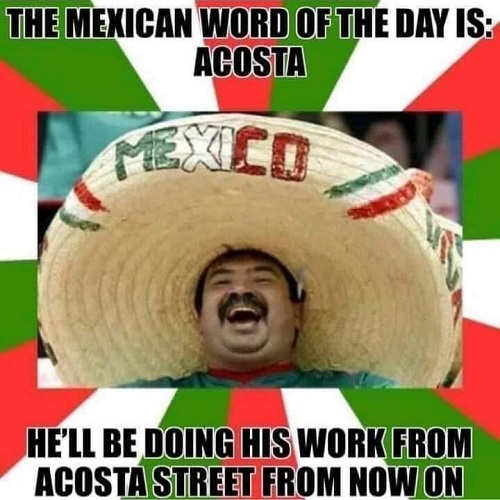 mexican-word-of-the-day-is-acosta-you-will-be-doing-work-from-acosta-street
