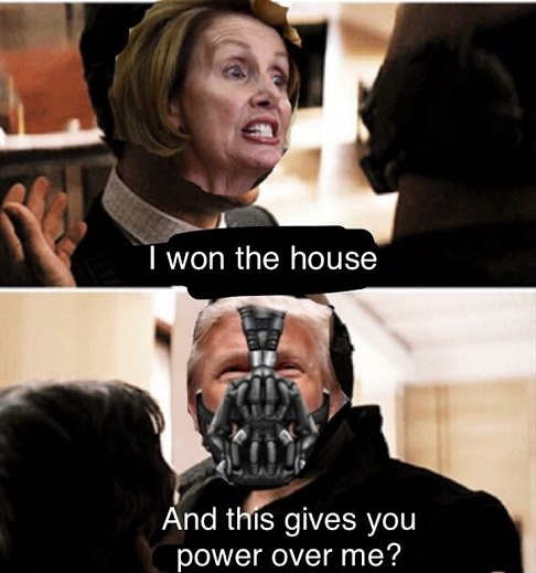 nancy-pelosi-i-won-the-house-trump-and-this-gives-you-power-over-me-bain-batman