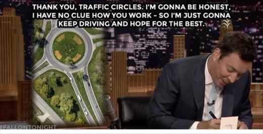 thank-you-traffic-circles-roundabouts-no-idea-how-you-work-just-keep-driving-hope-for-best-jimmy-fallon