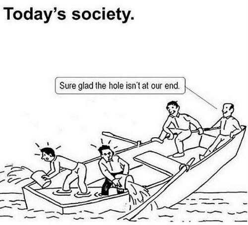 todays-society-sinking-boat-sure-glad-hole-at-your-end-is-flooded-not-ours