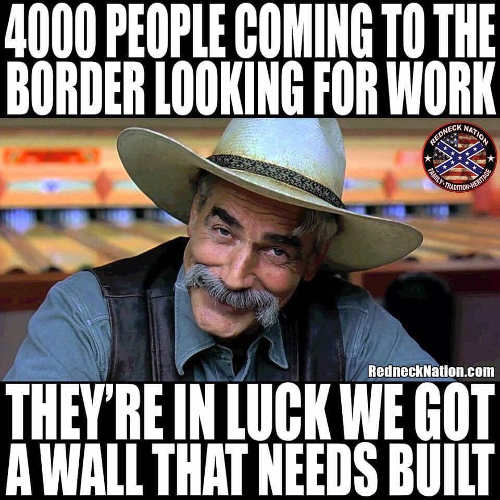 4000 people coming to border looking for work theyre in luck we need wall built