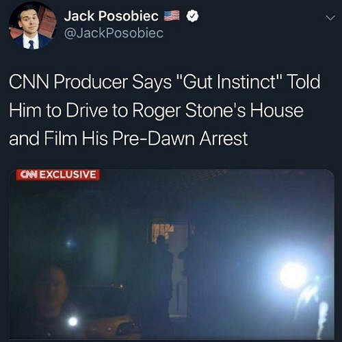 fake news lies cnn gut instinct told producer to drive to roger stone house for arrest
