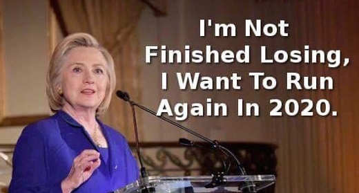 hillary clinton im not finished losing going to run in 2020