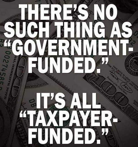 no such thing as government funded its all taxpayer funded