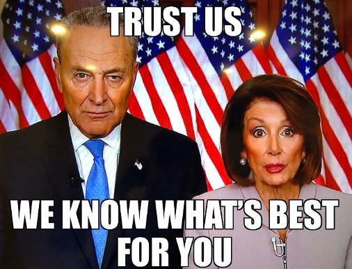 schumer nancy pelosi trust us we know whats best for you